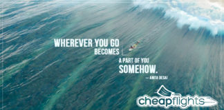 Wherever You Go Becomes A Part Of You Somehow