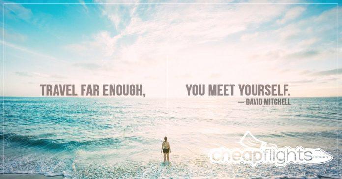 Travel Far Enough, You Meet Yourself